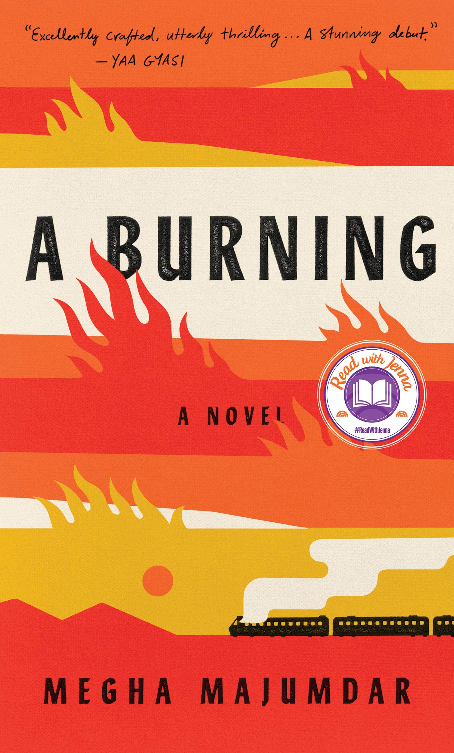 A Burning: A novel: Majumdar, Megha: 9780525658696: Amazon.com: Books