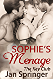 Sophie's Menage: Menage Romance Serial mfm (The Key Club Book 4) (English Edition)