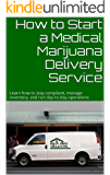 How to Start a Medical Marijuana Delivery Service