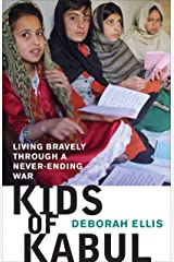Kids of Kabul: Living Bravely through a Never-ending War Kindle Edition