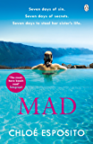 Mad: Seven Days To Steal Her Sister's Life (Mad, Bad and Dangerous to Know Trilogy)