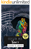 Color Me Yours (Half of Me Book 3)