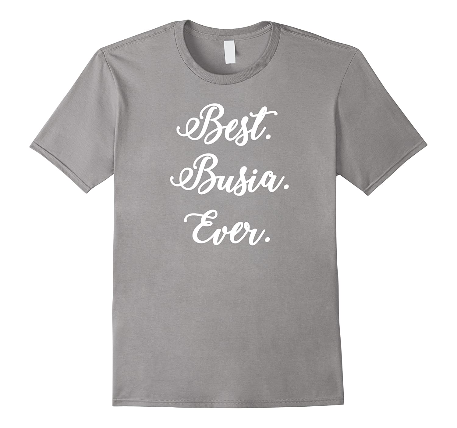 Best Busia Ever T Shirt-Vaci