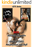 Box Amor Intenso: Meu professor, meu chefe e INTENSO Alessandro(histórias completas)