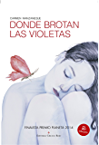 Donde brotan las violetas (Spanish Edition)