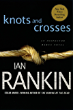 Knots and Crosses: An Inspector Rebus Novel (Inspector Rebus series Book 1)