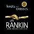 Knots and Crosses: An Inspector Rebus Novel (Inspector Rebus series Book 1)