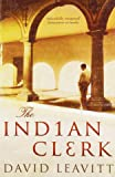 [(The Indian Clerk)] [ By (author) David Leavitt ] [February, 2009]
