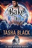 Bake This! (300 Moons #5)