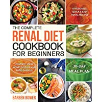 The Complete Renal Diet Cookbook for Beginners