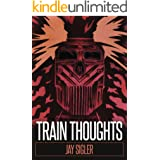 Train Thoughts: A Suspenseful Horror Thriller