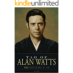Tao of Alan Watts: 444 Expressions of Zen