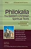 Philokalia—The Eastern Christian Spiritual Texts: Selections Annotated & Explained (SkyLight Illuminations)