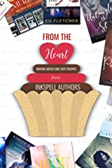 From the Heart: Writing Advice and  Tasty Recipes from Inkspell Authors Kindle Edition