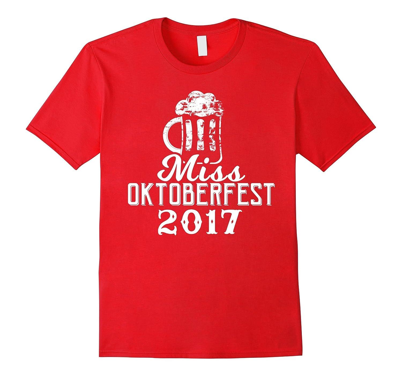 Miss Oktoberfest 2017 Funny Drinking T-Shirt-TJ