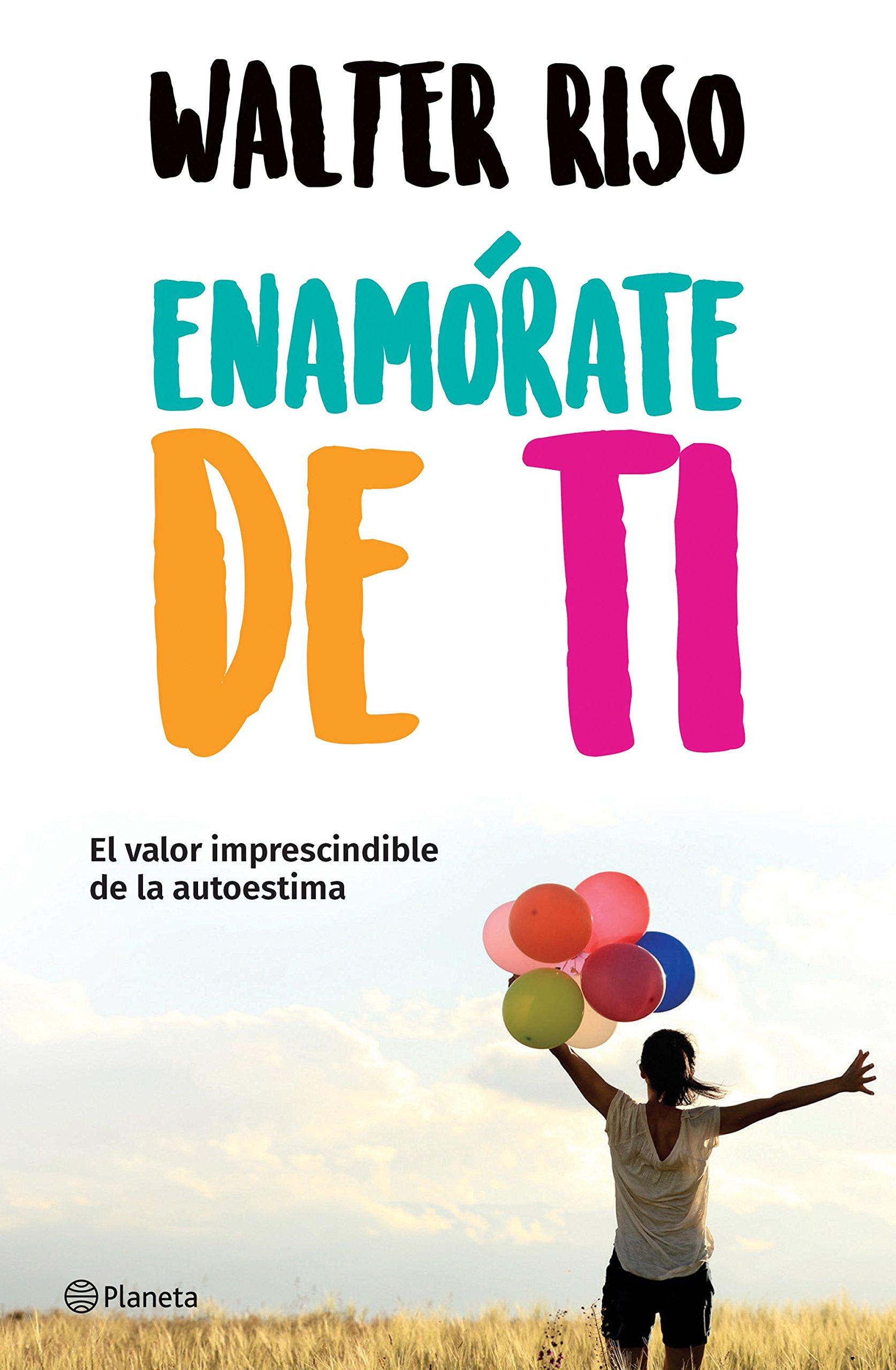 Enamorate De Ti Spanish Edition Riso Walter 9786070748356 Amazon Com Books