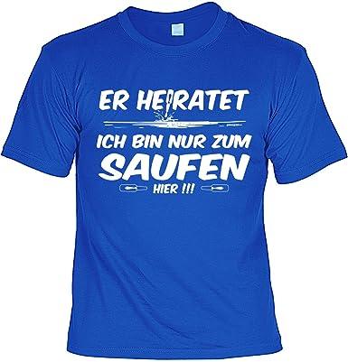 Gruppenshirt Junggesellenabschied T Shirt   Party Junggesellen : Er  Heiratet Ich Bin Nur Zum Saufen Hier   Sprüche Junggesellen Shirt Gruppe:  Amazon.de: ...