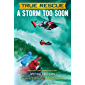 True Rescue: A Storm Too Soon: A Remarkable True Survival Story in 80-Foot Seas (True Rescue Series)