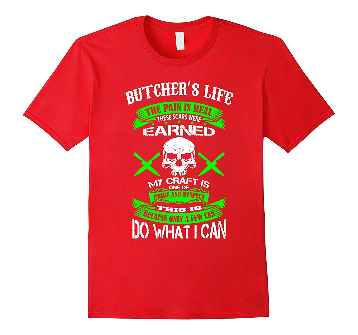 Butcher's Life The Pain Is Real These Scar Were Earned Shirt-TH
