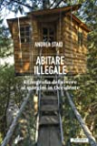 Abitare illegale. Etnografia del vivere ai margini in Occidente