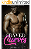 Craved Curves: An Older Alpha Male & Curvy Younger Woman Mafia Romance (BBW Love Energy Book 2)