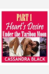 Heart's Desire (PART 1): Under the Taribou Moon (BWWM Multicultural Romance) Kindle Edition