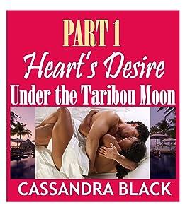 Heart's Desire (PART 1): Under the Taribou Moon (BWWM Multicultural Romance)