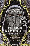 L'ombra di Eymerich. L'inzio della saga: Nicolas Eymerich, inquisitore-Il corpo e il sangue di Eymerich-Le catene di Eymerich