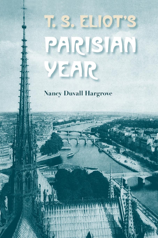 Download T. S. Eliot's Parisian Year PDF