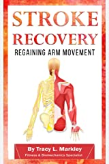 Stroke Recovery: Regaining Arm Movement Kindle Edition