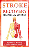 Stroke Recovery: Regaining Arm Movement