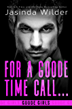 For a Goode Time Call... (The Badd Brothers Book 13)