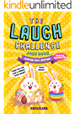 The Laugh Challenge: Joke Book: Easter Edition: A Fun and Interactive Joke Book for Kids Ages 6, 7, 8, 9, 10, 11, and 12 Years Old - An Easter Basket Stuffer for Kids