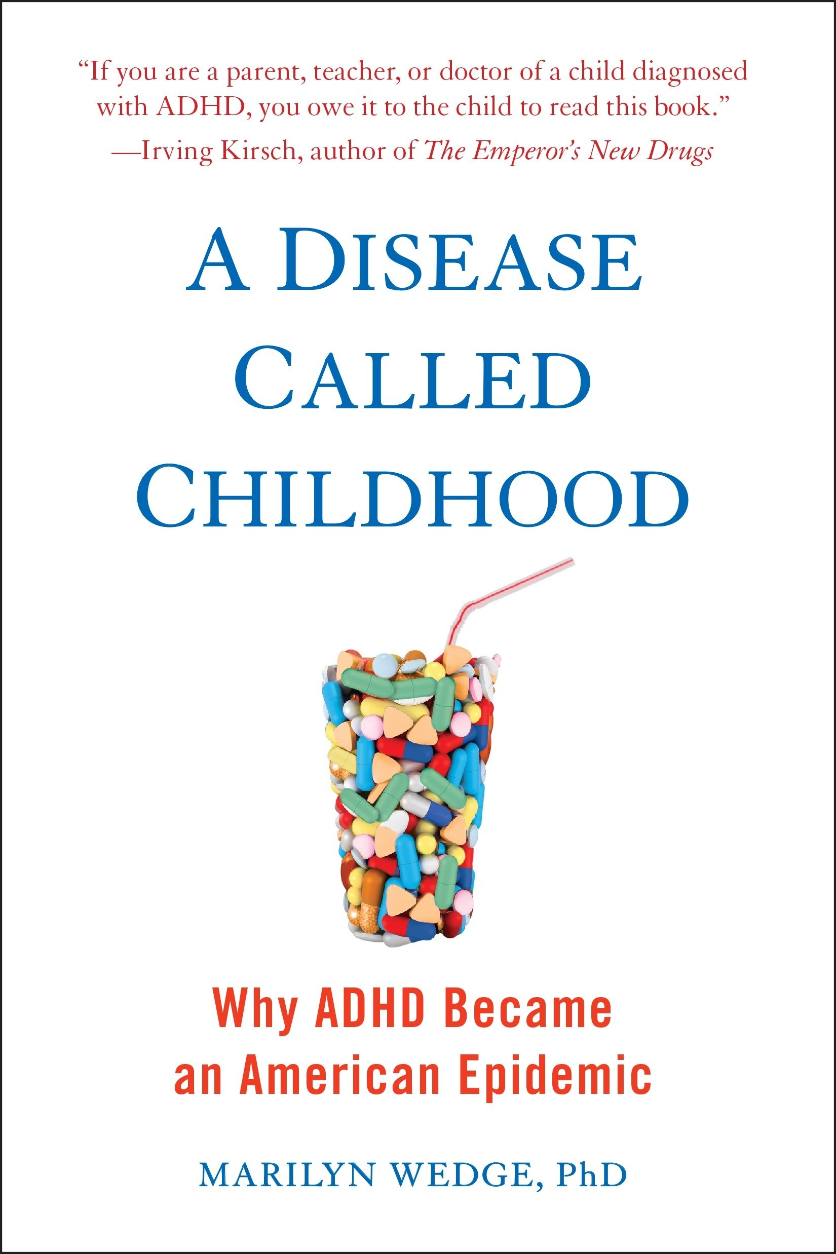 A Disease Called Childhood: Why ADHD Became an American Epidemic ...