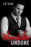 Blyssfully Undone (Book 3) (The Blyss Trilogy 1)