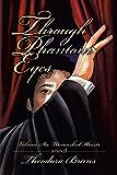 Through Phantom Eyes: Volume Six—Unmasked Hearts