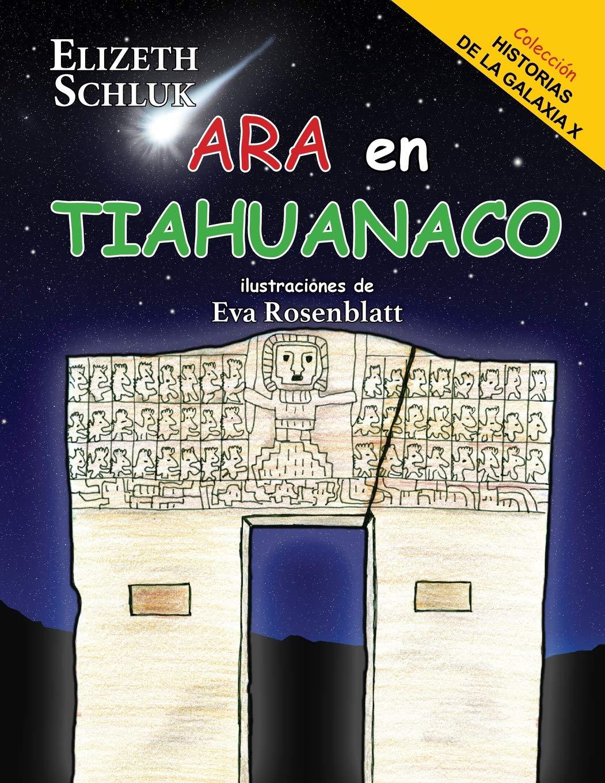 Ara en Tiahuanaco: Amazon.es: Schluk, Elizeth, Rosenblatt ...