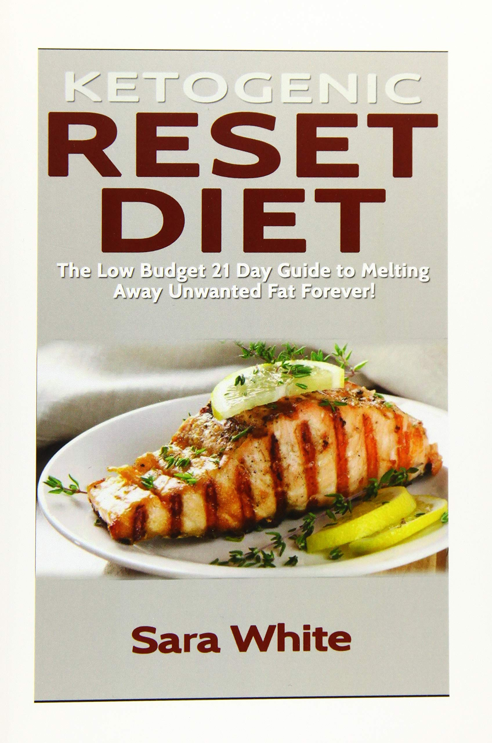 Amazon Fr Ketogenic Reset Diet The Low Budget 21 Day Guide To