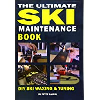 The Ultimate Ski Maintenance Book: DIY Ski Waxing