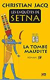 Les enquêtes de Setna - La tombe maudite