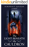 The Light Beneath the Cauldron (The Alderman James Mystery Thriller Series Book 4)