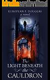 The Light Beneath the Cauldron (The Alderman James Mystery Thriller Series Book 4)