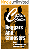 Beggars and Choosers: Beggars and Choosers Book 1