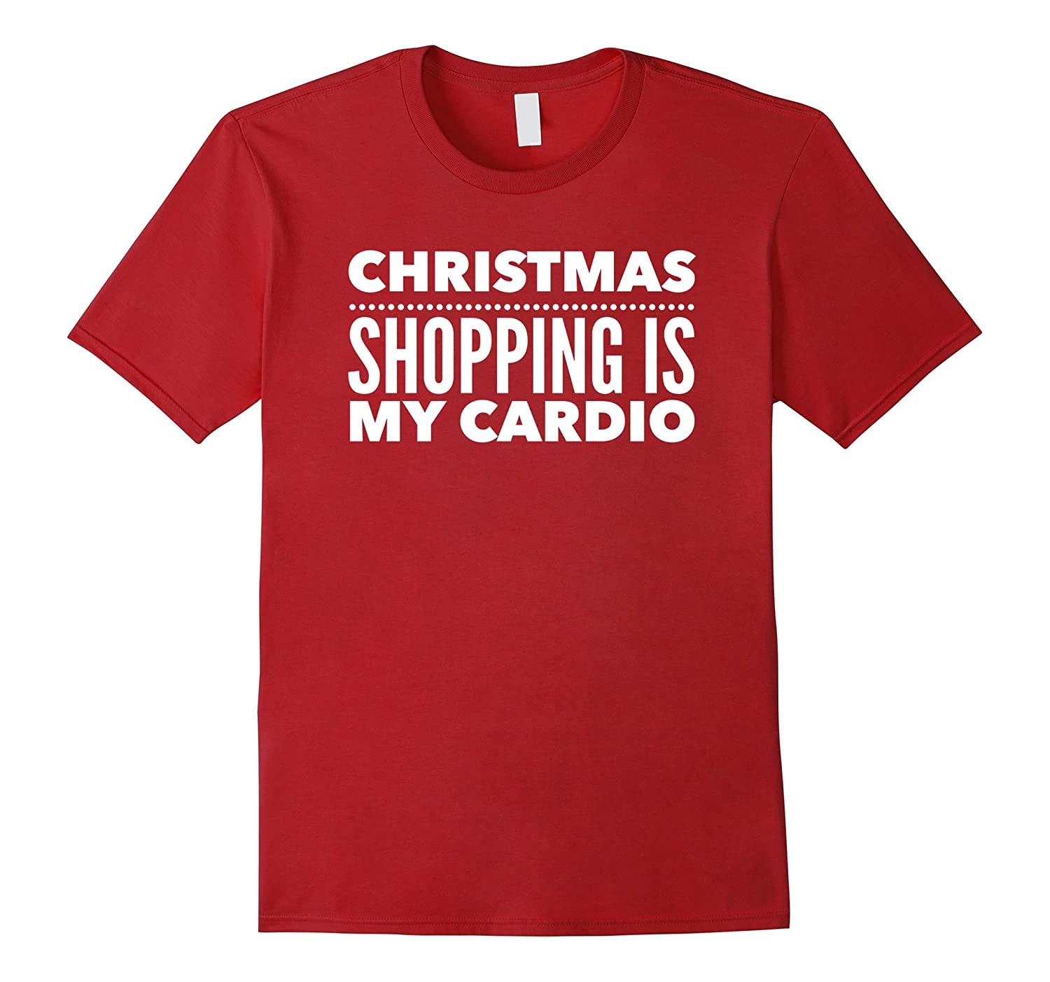 Christmas Shopping Is My Cardio Funny T-Shirt-ANZ - Anztshirt