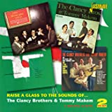 Raise A Glass To The Sounds Of... The Clancy Brothers & Tommy Makem - 4 Original Albums [ORIGINAL RECORDINGS REMASTERED] 2CD SET