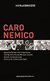 Caro Nemico: Anquetil e Poulidor, Evert e Navratilova, Chamberlain e Russell, Merckx e Gimondi... Quando rivalità e amicizia hanno scritto la Storia dello Sport (Sport.doc)