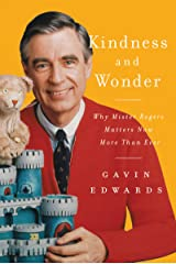Kindness and Wonder: Why Mister Rogers Matters Now More Than Ever Hardcover