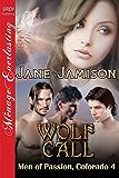 Wolf Call [Men of Passion, Colorado 4] (Siren Publishing Menage Everlasting)