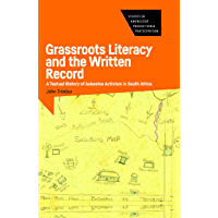 Grassroots Literacy and the Written Record: A Textual History of Asbestos Activism in South Africa (Studies in Knowledge Production and Participation) (English Edition)