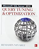 Microsoft SQL Server 2014 Query Tuning & Optimization (Database & ERP - OMG)